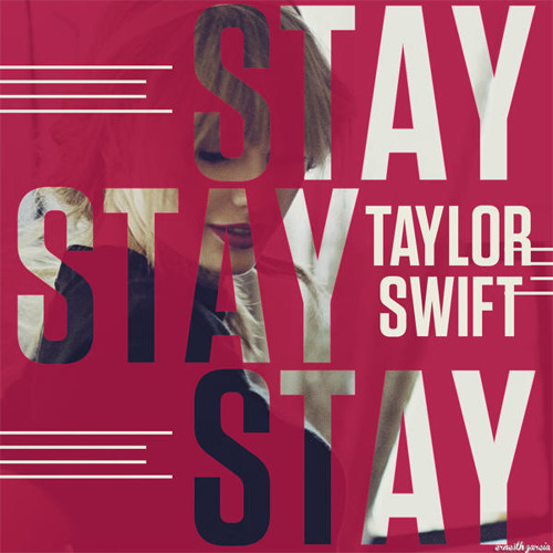Stay Stay Stay - Taylor Swift