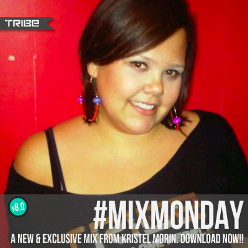 Tribe Records #MIXMONDAY v8.0 | Kristel Morin Edition