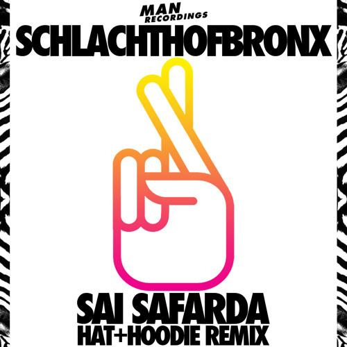 Schlachthofbronx - Sai Safarda (Hat+Hoodie Remix)