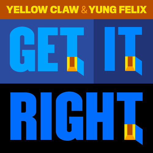 Yellow Claw & Yung Felix - Get It Right *FREE DOWNLOAD*