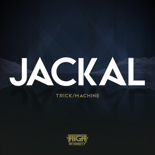 Jackal - Machine (Original Mix) [OUT NOW]