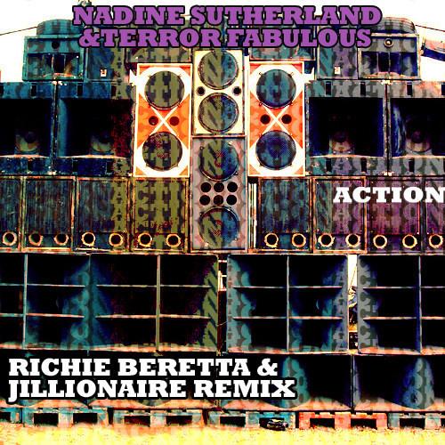 Nadine Sutherland & Terror Fabulous - Action (Jillionaire & Richie Beretta Remix)