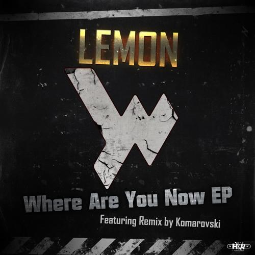Lemon - Where Are You Now (Komarovski Remix)