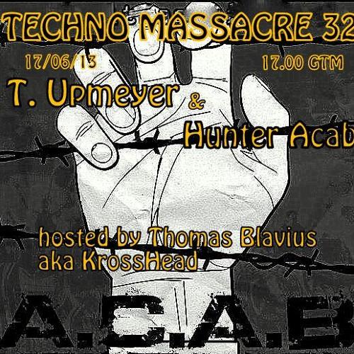 T3CHNO MaSSaKer PODCAST 32 with T-Upmayer & Hunter A.C.A.B