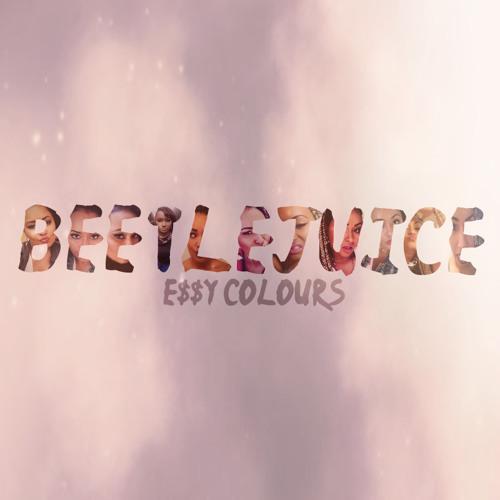 E$$Y Colours ft. D'Rok - Beetlejuice