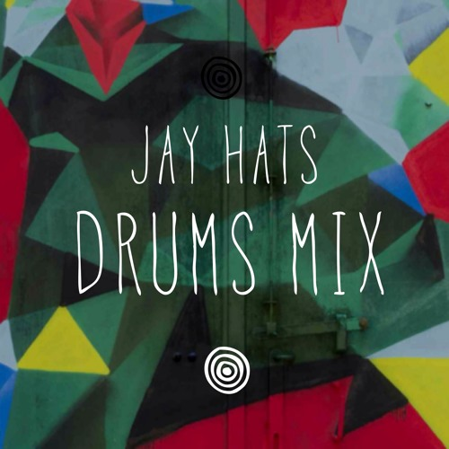 Jay Hats Drums Mix