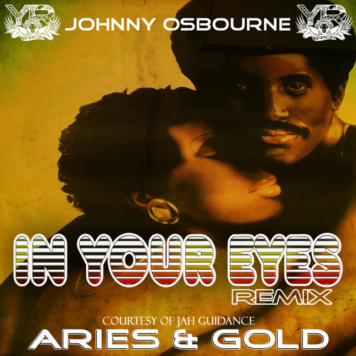 RIQYR0014 - JOHNNY OSBOURNE - IN YOUR EYES - ARIES & GOLD REMIX