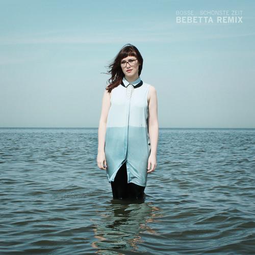 Bosse - Schönste Zeit (Bebetta Remix)