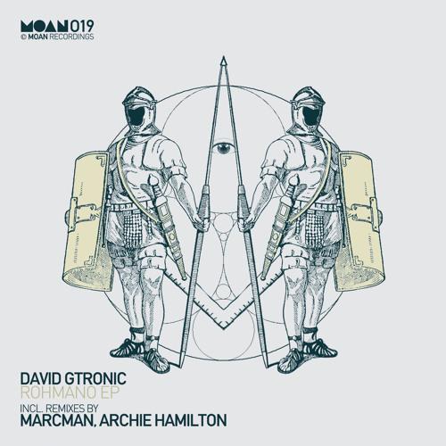 01. David Gtronic - Rohmano (Original Mix) - Preview - Moan Recordings