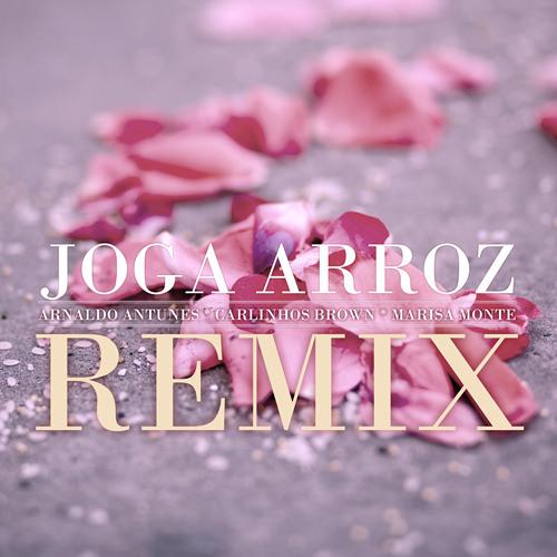 Arnaldo Antunes, Carlinhos Brown, Marisa Monte - Joga Arroz (DeepLick Remix)