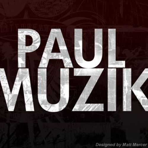Paul Muzik - J.L.T (1.0)  Original Mix  ( Free Download )