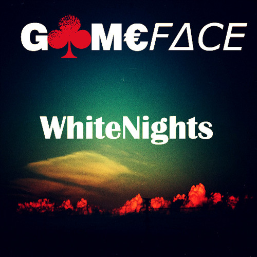 GAMEFACE - White Nights