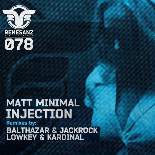Matt Minimal - Injection ( Balthazar & Jackrock Remix )