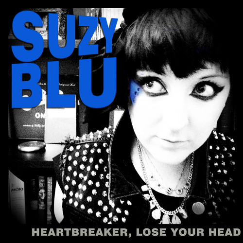SUZY BLU - Heartbreaker, Lose Your Head
