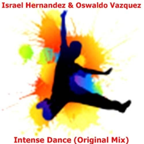 Israel Hernandez & Oswaldo Vazquez - Intense Dance (Original Mix)