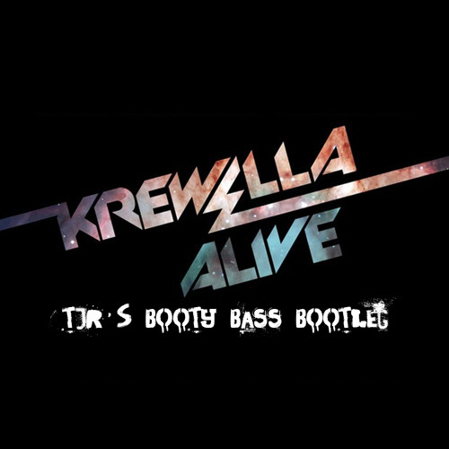 Krewella - Alive (TJR's Booty Bass Version)