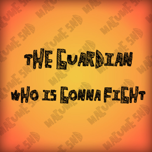 The Guardian - Who is gonna fight [wave free download]