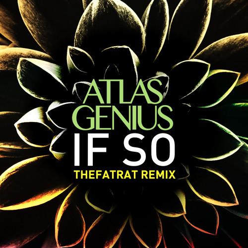 Atlas Genius - If So (TheFatRat Remix)