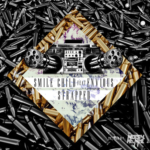 Smile Child Ft. Envious - Strapped EP - Strapped (Original Mix) [FREE DOWNLOAD]