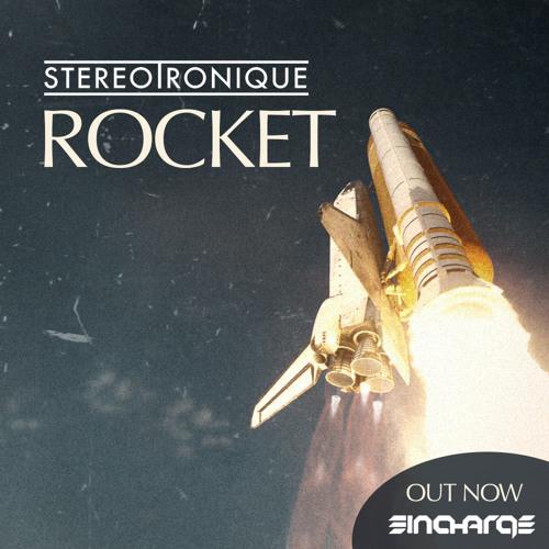 Stereotronique - Rocket (Original Mix) - {OUT NOW}