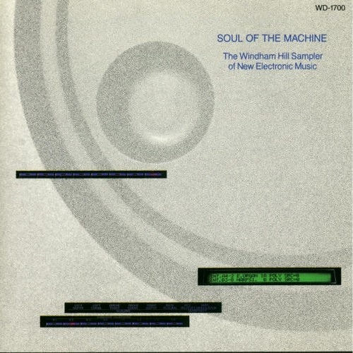 Soul of the Machine: The Windham Hill Sampler of New Electronic Music - Chorale