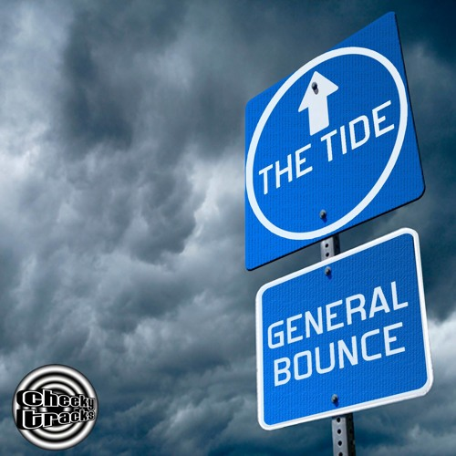 General Bounce - The Tide - OUT NOW