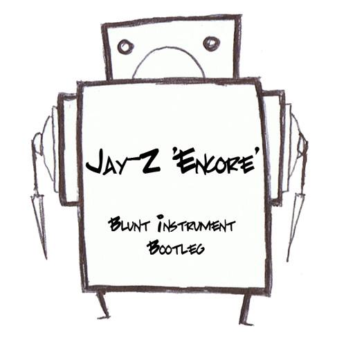 Jay-Z 'Encore' (Blunt Instrument Bootleg)