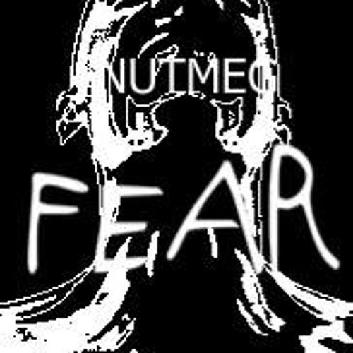 FEAR- Nutmeg
