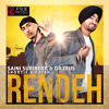 Rendeh - Dr Zeus & Saini Surinder feat. Shortie & Fateh - E3UK
