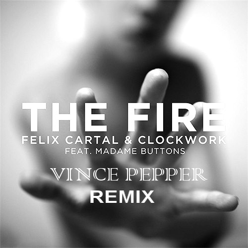 Felix Cartal & Clockwork - The Fire (Vince Pepper Remix) [FREE DOWNLOAD]