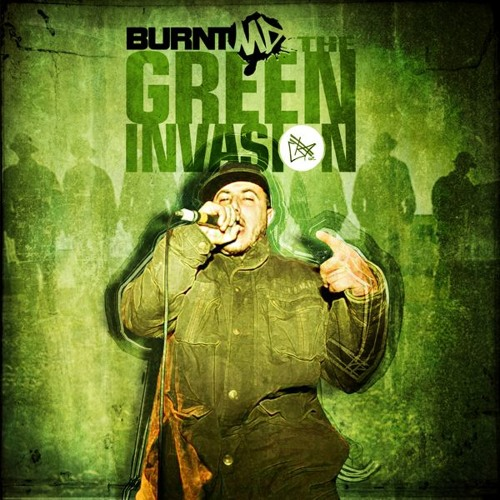 BURNTmd - 'The Green Invasion'