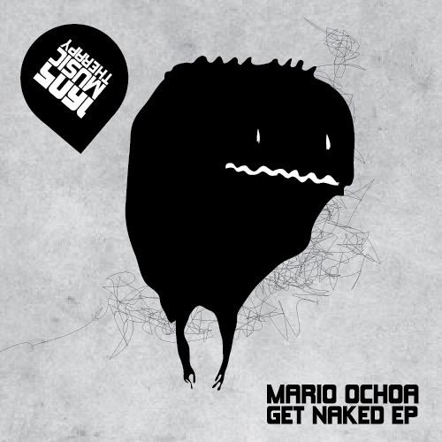 Mario Ochoa - Get Naked (Original Mix) [1605 Music Therapy]