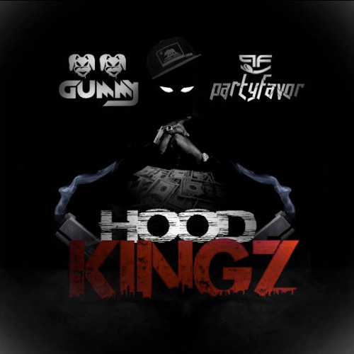 Hood Kingz (Original Mix) - Gummy & Party Favor