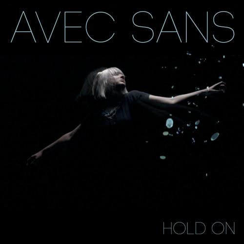 Avec Sans - Hold On (Avec Sans Remix)