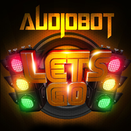 Lets Go by Audiobot