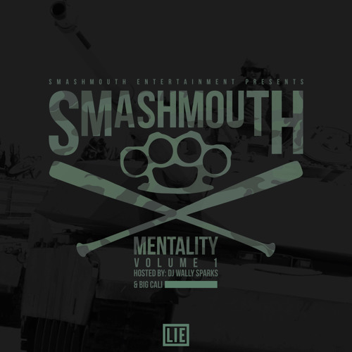 SmashMouth Mentality Ft. Jimmy B, Vader The Villin, SeT, The Antiheroes, DillanPonders & D-Bonez