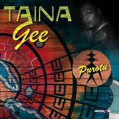 "Taina Gee ""Purotu"""