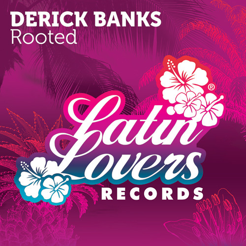 Derick Banks - Rooted (out now!)