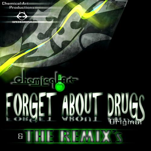 Chemical Art - Forget About Drugs (Alazthek remix)