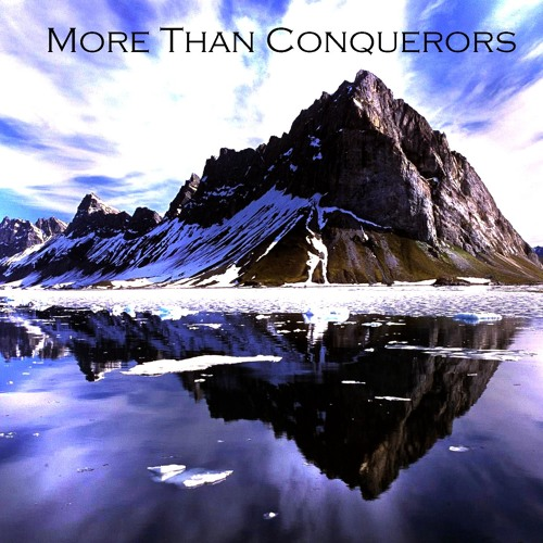 More Than Conquerors - Taking back whats Your's