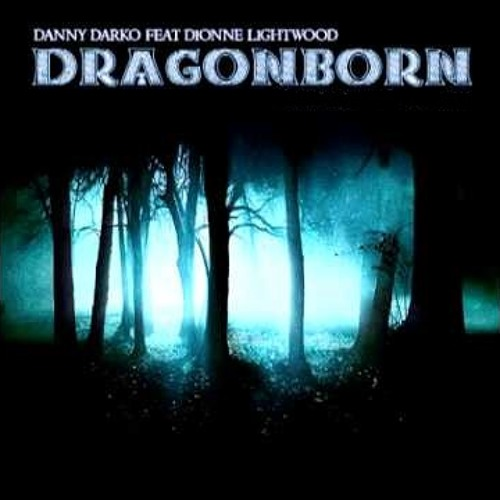 Danny Darko Feat Dionne Lightwood - Dragonborn Comes ( Imagery remix )