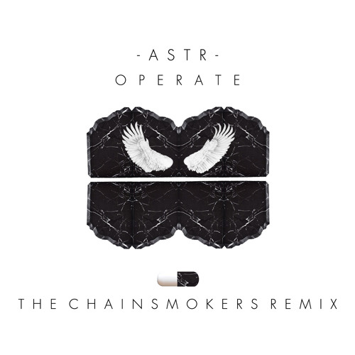 ASTR - Operate (The Chainsmokers Remix)
