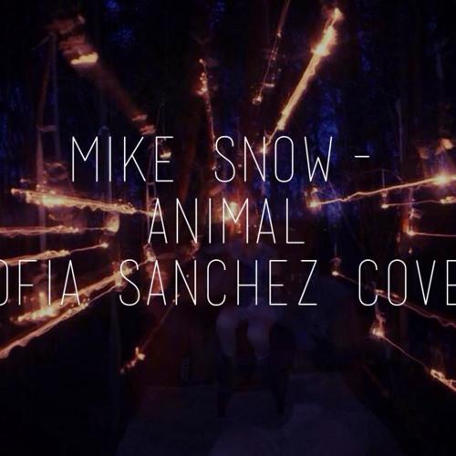 Mike Snow-Animal (Sofia Sanchez Cover)