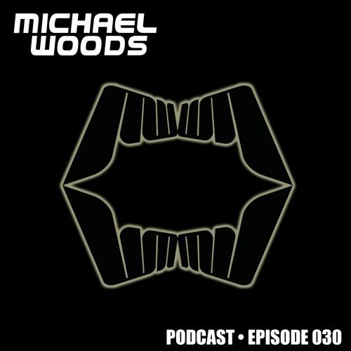 Michael Woods Podcast 030