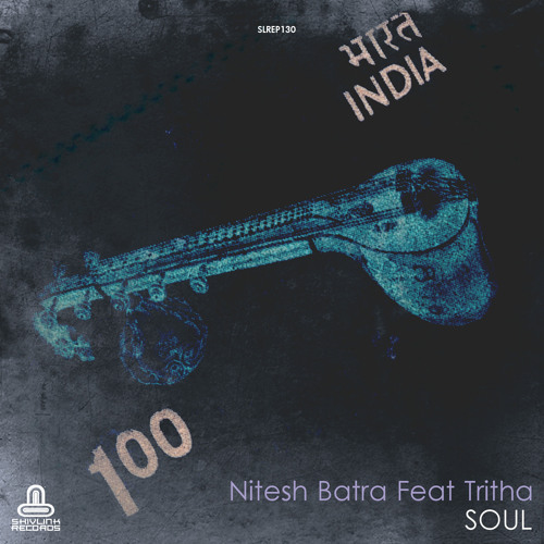 Nitesh_Batra Feat Tritha _-_SOUL EP ~ OUT NOW @ SHIVLINK RECORDS [PREVIEW]