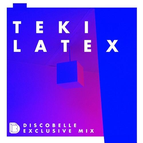 Discobelle Mix 002: Teki Latex