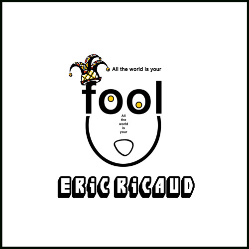 Eric Ricaud Ft Craig Fraser - All The World Is Your Fool
