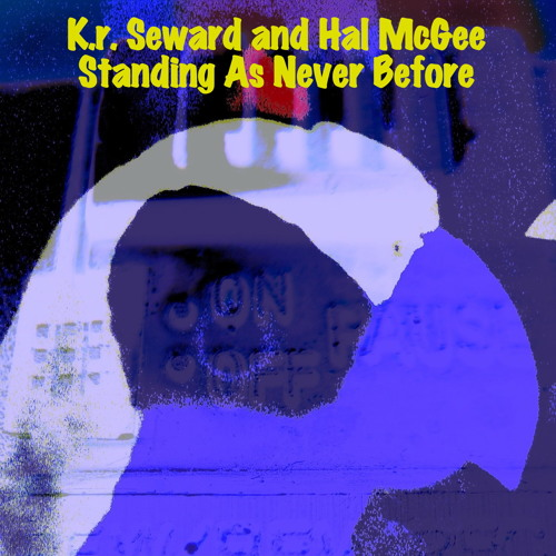 K.r. Seward and Hal McGee - Standing As Never Before - 1 minute sample