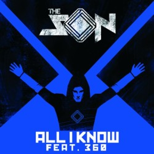 All i Know [Uberjakd & J-Trick remix] - The Son & 360
