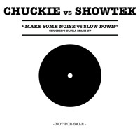 Chuckie vs Showtek - Make some Noise VS Slow Down (Chuckie's Ultra Mash Up)